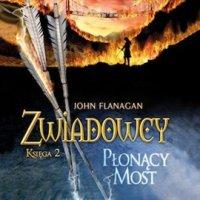 Zwiadowcy 2. Płonący most - John Flanagan
