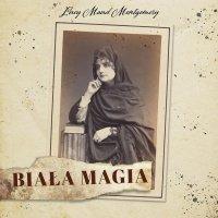 Biała magia - Lucy Maud Montgomery