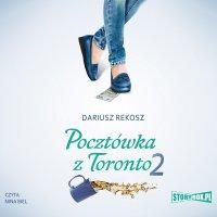 Pocztówka z Toronto 2 - Dariusz Rekosz