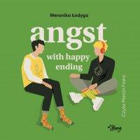 Angst with happy ending - Weronika Łodyga