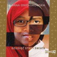 Dziesięć stron świata - Anna Onichimowska