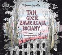 Tam gdzie zawracają bociany - Joanna Jagiełło