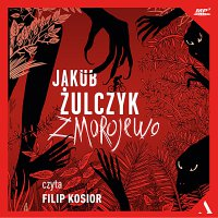 Zmorojewo - Jakub Żulczyk