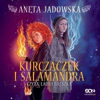 Kurczaczek i salamandra - Aneta Jadowska
