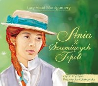 Ania z Szumiących Topoli - Lucy Maud Montgomery