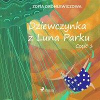 Dziewczynka z Luna Parku. Część 1 - Zofia Dromlewiczowa