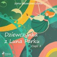 Dziewczynka z Luna Parku. Część 2 - Zofia Dromlewiczowa