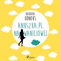 Anuszka.pl. Na Waniliowej - Barbara Odnous