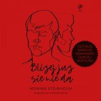 Bliżej już się nie da - Monika Steinholm