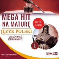 Mega hit na maturę. Język polski 1. Starożytność i średniowiecze - Opracowanie zbiorowe