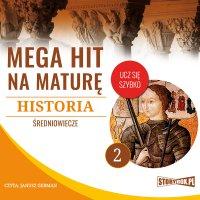 Mega hit na maturę. Historia 2. Średniowiecze - Opracowanie zbiorowe