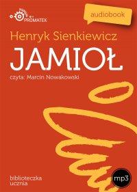 Jamioł - Henryk Sienkiewicz