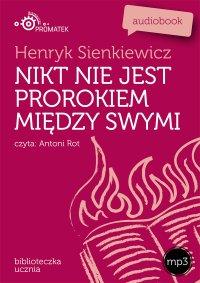 Nikt nie jest prorokiem między swymi - Henryk Sienkiewicz