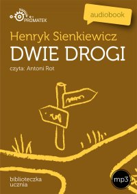Dwie drogi - Henryk Sienkiewicz