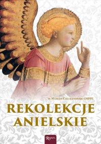 Rekolekcje anielskie - Marcin Ciecjanowski OSPPE