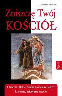 Zniszczę Twój Kościół - Aleksandra Polewska