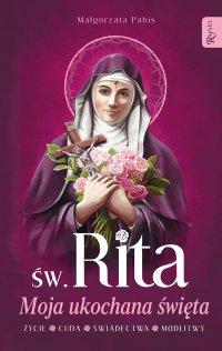 Św. Rita. Moja ukochana święta - Małgorzata Pabis