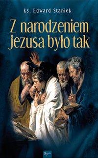 Z narodzeniem Jezusa było tak - Edward Staniek