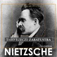 Tako rzecze Zaratustra - Fryderyk Nietzsche