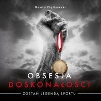 Obsesja Doskonałości - Dawid Piątkowski
