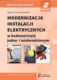 Modernizacja instalacji elektrycznych w budownictwie jedno- i wielorodzinnym - Janusz Strzyżewski