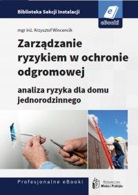 Zarządzanie ryzykiem w ochronie odgromowej - analiza ryzyka dla domu jednorodzinnego - Krzysztof Wincencik