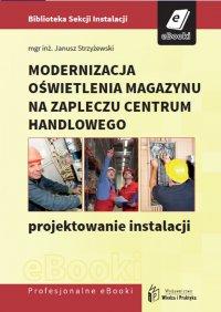 Modernizacja oświetlenia magazynu na zapleczu centrum handlowego - projektowanie instalacji - Janusz Strzyżewski