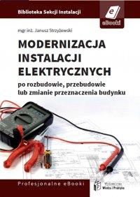 Modernizacja instalacji elektrycznej po rozbudowie, przebudowie lub zmianie przeznaczenia budynków mieszkalnych - Janusz Strzyżewski