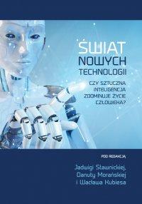 Świat nowych technologii. Czy sztuczna inteligencja zdominuje życie człowieka? - Opracowanie zbiorowe