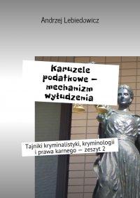 Karuzele podatkowe— mechanizm wyłudzenia - Andrzej lebiedowicz