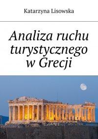 Analiza ruchu turystycznego wGrecji - Katarzyna Lisowska