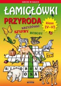 Łamigłówki. Przyroda. Klasa IV-VI - Grzegorz Wrocławski