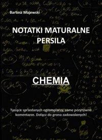 Notatki maturalne persila. Chemia - Bartosz Majewski