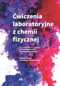 Ćwiczenia laboratoryjne z chemii fizycznej. Wydanie drugie poprawione i uzupełnione - Jadwiga Woźnicka