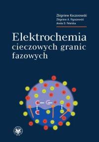 Elektrochemia cieczowych granic fazowych - Zbigniew Koczorowski
