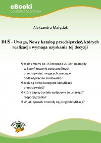 DUŚ - Uwaga, Nowy katalog przedsięwzięć, których realizacja wymaga uzyskania tej decyzji - Aleksandra Matysiak