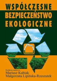 Współczesne bezpieczeństwo ekologiczne - Mariusz Kubiak