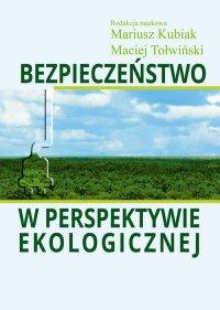 Bezpieczeństwo w perspektywie ekologicznej - Mariusz Kubiak