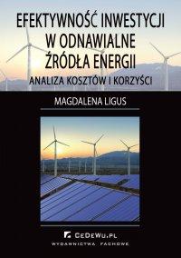Efektywność inwestycji w odnawialne źródła energii – analiza kosztów i korzyści - Magdalena Ligus