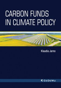 Carbon Funds in Climate Policy - Klaudia Jarno