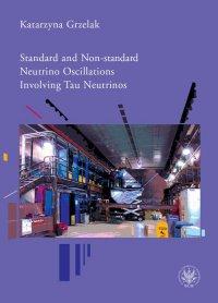 Standard and Non-standard Neutrino Oscillations Involving Tau Neutrinos - Katarzyna Grzelak