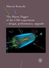 The Muon Trigger of the CMS experiment - design, performance, upgrade - Marcin Konecki