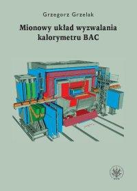 Mionowy układ wyzwalania kalorymetru BAC - Grzegorz Grzelak