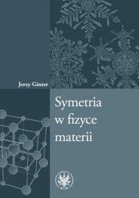 Symetria w fizyce materii - Jerzy Ginter