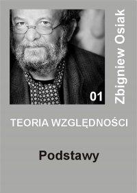 Teoria Względności – Podstawy - Zbigniew Osiak