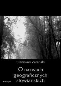O nazwach geograficznych słowiańskich - Stanisław Zarański