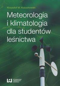 Meteorologia i klimatologia dla studentów leśnictwa - Krzysztof M. Kożuchowski