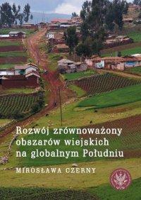 Rozwój zrównoważony obszarów wiejskich na globalnym Południu - Mirosława Czerny