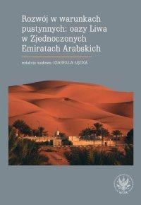 Rozwój w warunkach pustynnych: oazy Liwa w Zjednoczonych Emiratach Arabskich - Izabella Łęcka