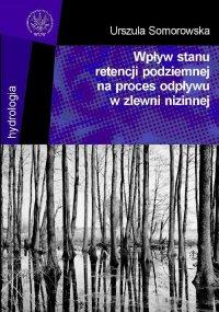 Wpływ stanu retencji podziemnej na proces odpływu w zlewni nizinnej - Urszula Somorowska